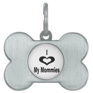 Amo a mis mamás con el corazón placa de mascota
