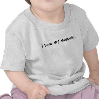 ¡Amo a mis mamás junto con te a su bebé puedo ser  Camiseta