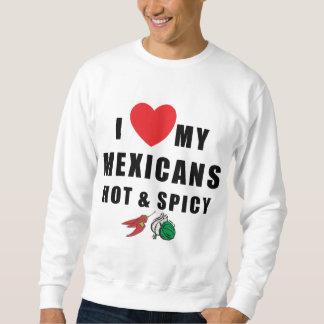 Amo a mis mexicanos calientes y picantes sudadera