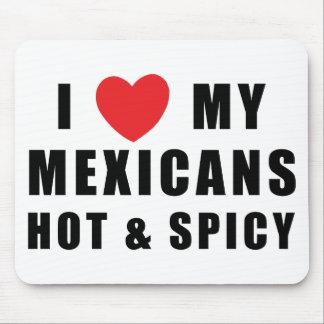 Amo a mis mexicanos calientes y picantes alfombrillas de ratones