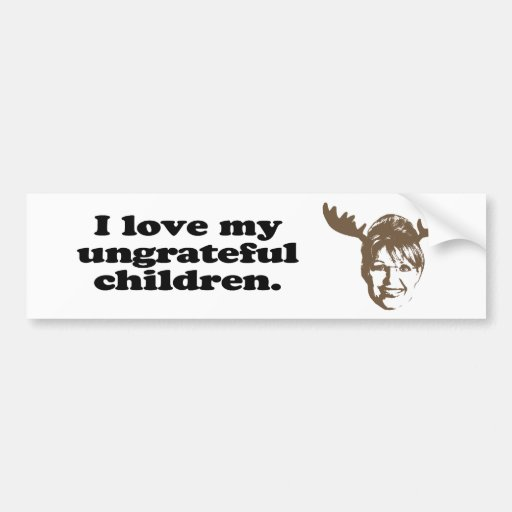 Amo a mis niños desagradecidos etiqueta de parachoque
