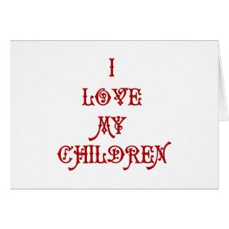 Amo a mis niños tarjeta de felicitación