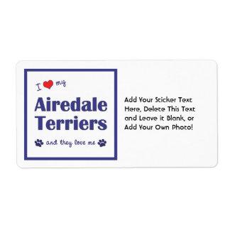 Amo a mis terrieres de Airedale (los perros Etiqueta De Envío