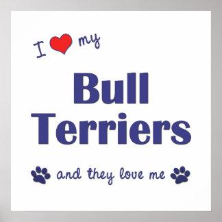 Amo a mis terrieres de Bull los perros múltiples Posters