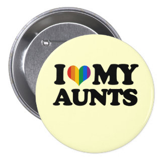 Amo a mis tías pin redondo de 3 pulgadas