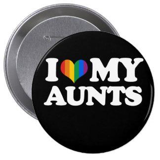 Amo a mis tías - pin redondo de 4 pulgadas
