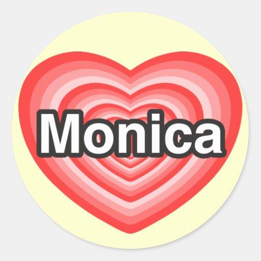 Amo a Mónica. Te amo Mónica. Corazón Etiqueta Redonda