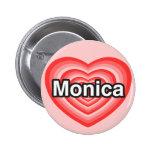 Amo a Mónica. Te amo Mónica. Corazón Pins