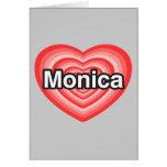 Amo a Mónica. Te amo Mónica. Corazón Tarjetas