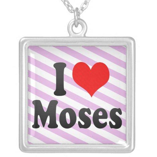 Amo a Moses Colgante Personalizado