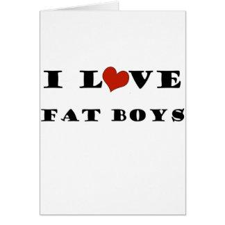 Amo a muchachos gordos tarjeta de felicitación