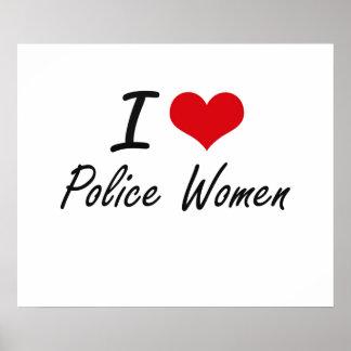 Amo a mujeres de la policía póster
