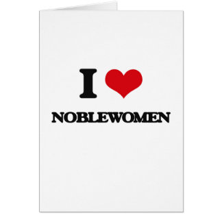 Amo a mujeres nobles tarjeta de felicitación