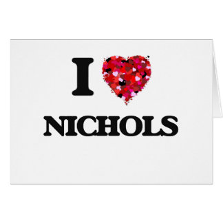 Amo a Nichols Tarjeta De Felicitación
