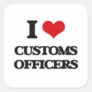 Amo a oficiales de aduanas calcomania cuadradas personalizada
