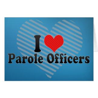 Amo a oficiales de libertad condicional tarjetas