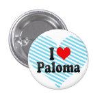 Amo a Paloma Pin Redondo 2,5 Cm