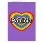 Amo a Patricia. Te amo Patricia. Corazón Felicitaciones