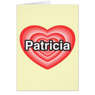 Amo a Patricia. Te amo Patricia. Corazón Tarjeta De Felicitación