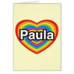 Amo a Paula. Te amo Paula. Corazón Felicitacion