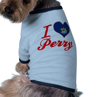 Amo a Perry, Maine Camisetas De Mascota