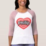 Amo a Philip. Te amo Philip. Corazón Camiseta