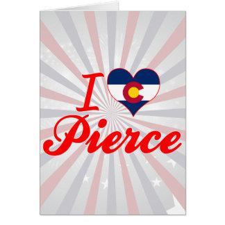 Amo a Pierce, Colorado Felicitacion