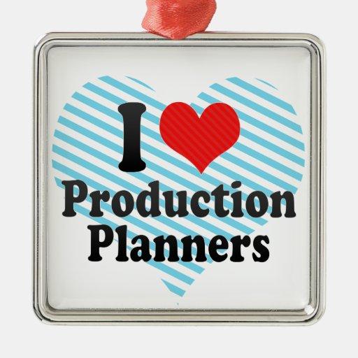Amo a planificadores de la producción adorno cuadrado plateado