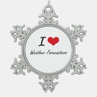 Amo a previsionistas de tiempo adorno de peltre en forma de copo de nieve