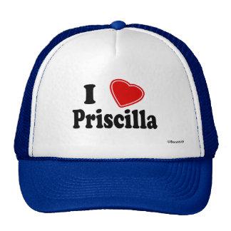 Amo a Priscilla Gorras