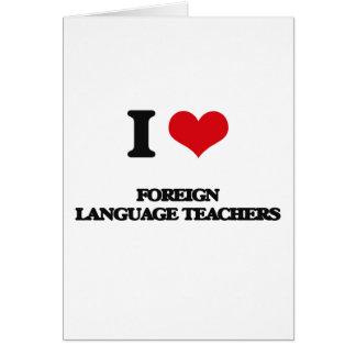 Amo a profesores del idioma extranjero felicitación