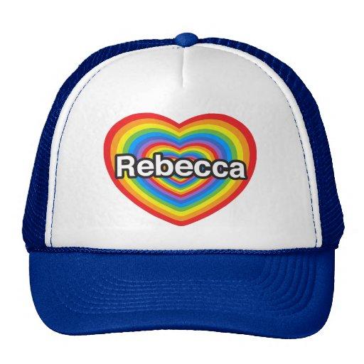 Amo a Rebecca. Te amo Rebecca. Corazón Gorras
