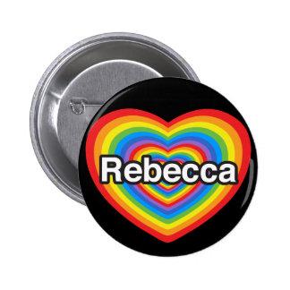 Amo a Rebecca. Te amo Rebecca. Corazón Pins