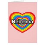 Amo a Rebecca. Te amo Rebecca. Corazón Felicitacion