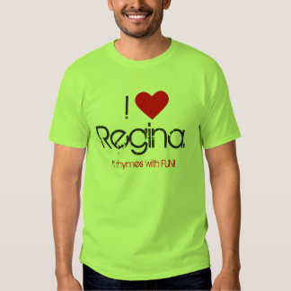 Amo a Regina. ¡Rima con la DIVERSIÓN!! Camiseta Remera