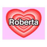 Amo a Roberta. Te amo Roberta. Corazón Postales