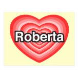 Amo a Roberta. Te amo Roberta. Corazón Tarjetas Postales