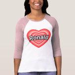 Amo a Ronald. Te amo Ronald. Corazón Camisetas