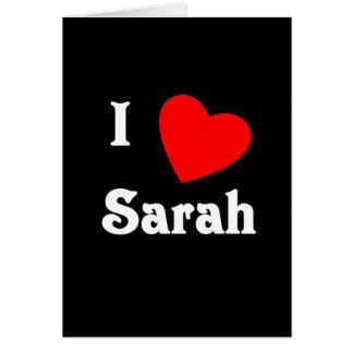 Amo a Sarah Tarjeta De Felicitación