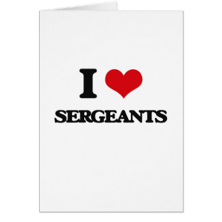Amo a sargentos tarjeta de felicitación