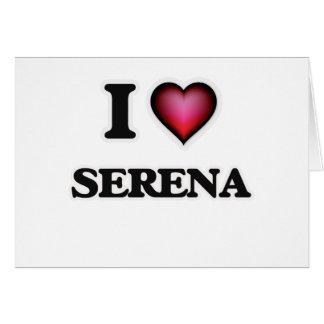 Amo a Serena Tarjeta De Felicitación