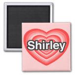 Amo a Shirley. Te amo Shirley. Corazón Imán De Frigorífico