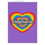 Amo a Stephanie. Te amo Stephanie. Corazón Felicitación