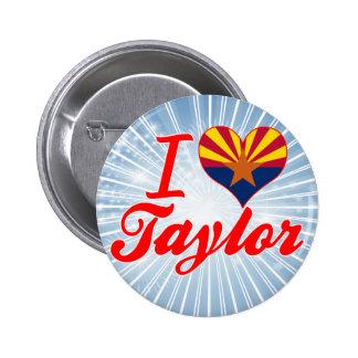 Amo a Taylor, Arizona Pins