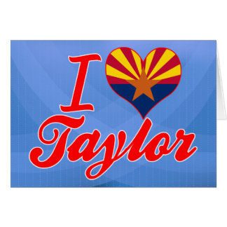 Amo a Taylor, Arizona Tarjetas