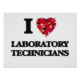 Amo a técnicos de laboratorio póster