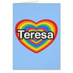 Amo a Teresa. Te amo Teresa. Corazón Tarjeta