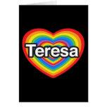 Amo a Teresa. Te amo Teresa. Corazón Felicitaciones