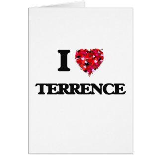 Amo a Terrence Tarjeta De Felicitación