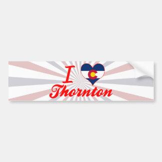 Amo a Thornton, Colorado Etiqueta De Parachoque